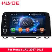 KLYDE 9 IPS 4G Android 8.0 7.1 Octa Core 4GB RAM 32GB ROM DAB+ Car DVD Player Radio GPS Navigation For Honda CRV CR V 2017 2018