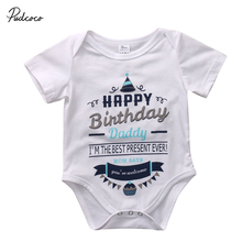2018 Newly Newborn Infant Baby Boy Girl Short Sleeve Cotton Bodysuits Jumpsuit Happy Birthday To Dad Mom Party Clothes Age 0-18M