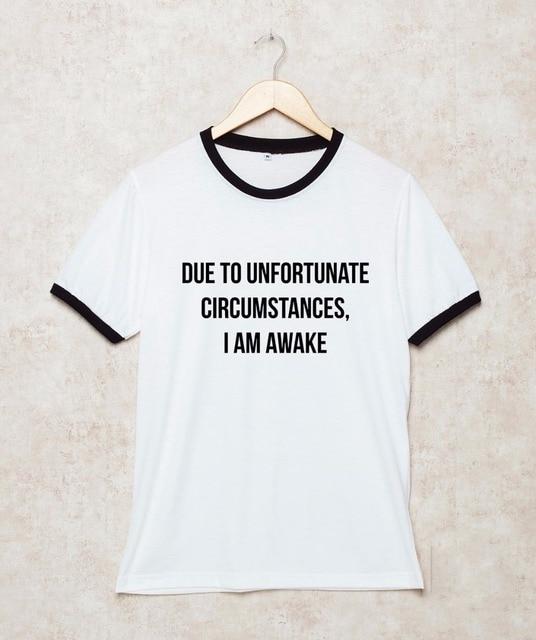 93f19f5e6 Due to unfortunate circumstances I am awake Shirts Ringer Tshirt Quotes T  Shirt fashion ringer tees