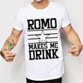Romo Makes Me Drink T Shirts Men Star Dallas New Cowboys Season T-shirt Men Top Tees Camisetas Masculinas