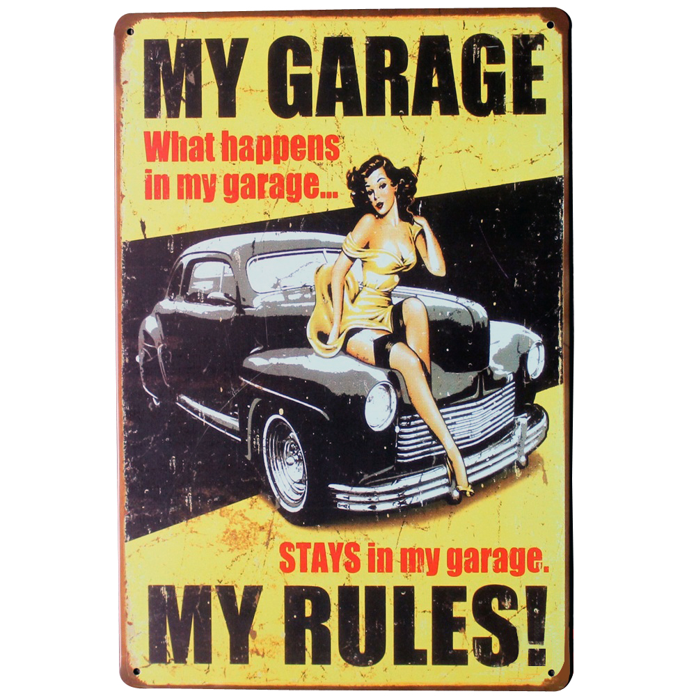 MY GARAGE MY RULES Tin Sign Vintage Decor Plate Lady and Car for home hotel movie cinema theater wall art LJ2-1 20x30cm B1