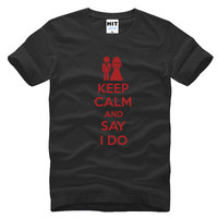 2017 New Arrivals KEEP CALM AND SAY I DO Wedding Gift Men S Funny T Shirt
