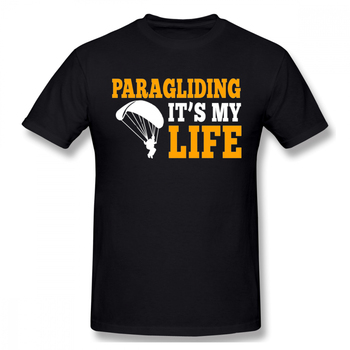 For Man New T Shirt Big Size Paragliding Is My Life T-Shirt Geek Tee Male New Casual Homme Tee Shirt Casual New Arrival
