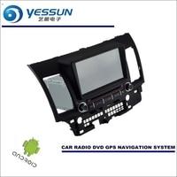 YESSUN автомобиля Android навигации для Mitsubishi Lancer/Galant/Fortis iO EX Тип 4 Радио стерео CD DVD плеер gps Navi мультимедиа