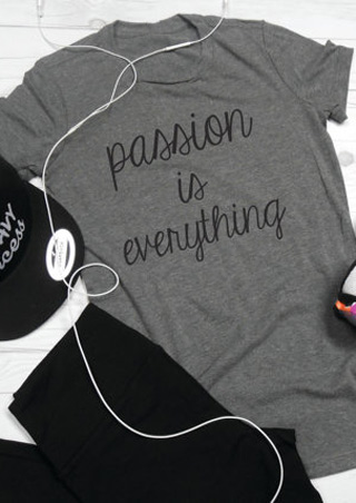passion is everything t shirt slogan women fashion tops