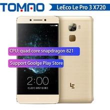 Téléphone portable d'origine Letv LeEco Le Pro 3 X720 4G/6G RAM 32G/64G ROM snapdragon 821 Quad Core 5.5