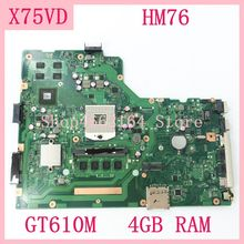цена X75VD Mainboard HM76 GT610M 4GB RAM REV 2.0 X75VD motherboard For ASUS X75V X75VC X75VB X75VD R704V Laptop motherboard Tested OK