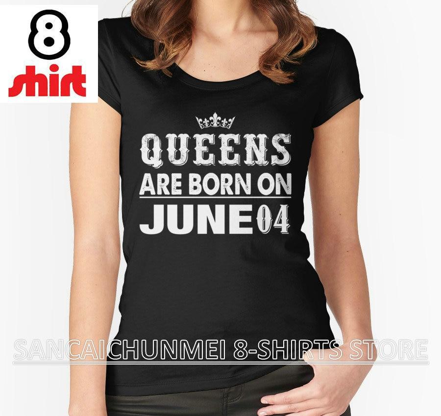 2018 Nieuwe Verkoop Camisetas Tumblr T Shirt Merk Korte Grafische Voor Queens Zijn Geboren Op Juni 04 Korte Mouwen Womens Shirts