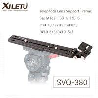 XILETU SVQ-380 Telephoto Lens Support Frame Camera lens holder Stand Bracket For Sachtler FSB-4/6/8 FSB6T/8T DV10 3+3/5+5