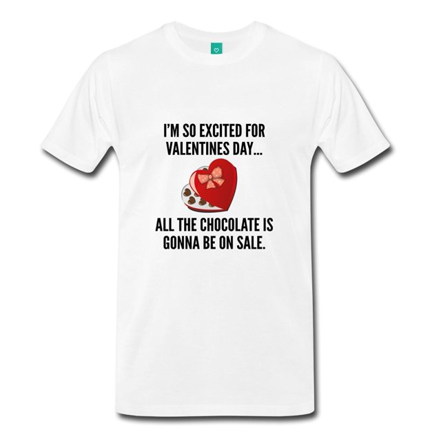2017 Fashion Hot Sell Chocolate Funny Valentineu0027s Day Menu0027s Premium T Shirt  100% Cotton