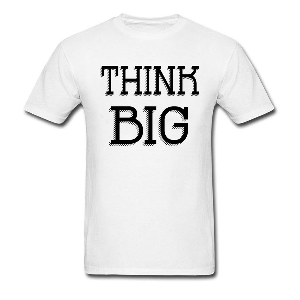 2018 Hot Sale THINK BIG Party Short Sleeve Top T-shirts Summer/Fall Round Neck Cotton Tops T Shirt for Men Sweatshirts Design