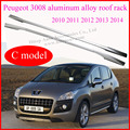 for Peugeot 3008 roof rail/roof rack/bar/ luggage rails, aluminium alloy ,C model,for 2011 2012 2013 2014 2015,sepcial price