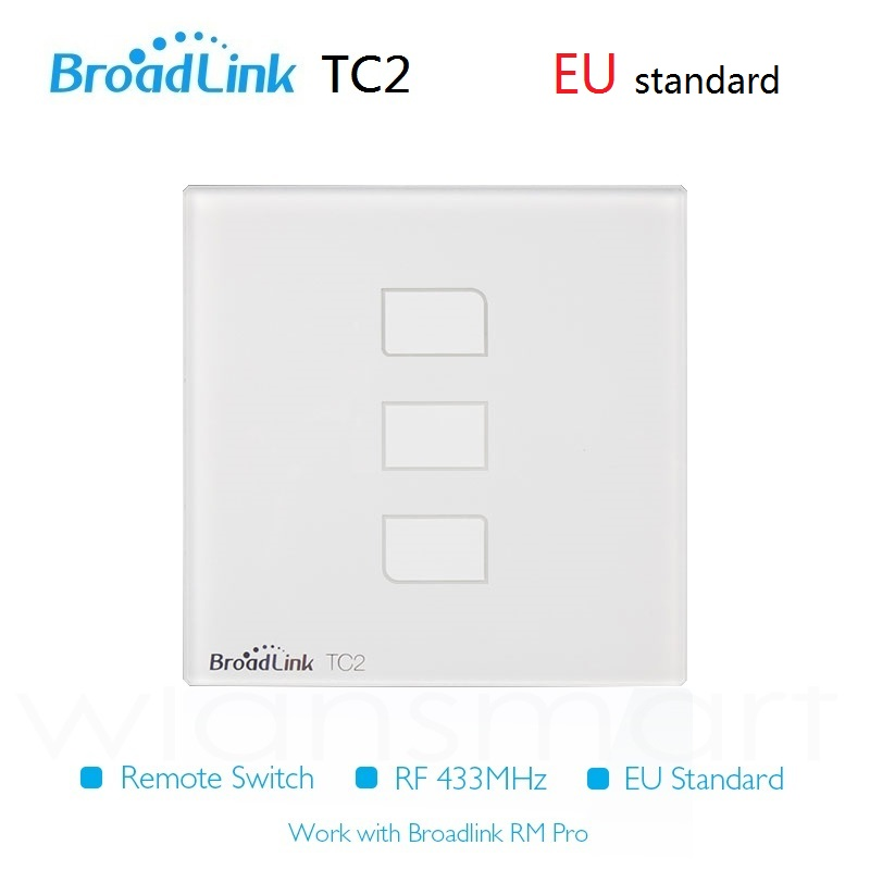2018 New Broadlink TC2 EU Standard 3Gang Smart home Switch, Automation Wall Light Switches 110v 220V Wireless RF Remote Control funry eu uk standard wireless remote control light switches 2 gang 1 way remote control touch wall switch for smart home
