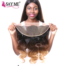 SAY ME Ombre Malaysian Body Wave Hair 13×4 Ear To Ear Pre Plucked Lace Frontal Closure Non Remy 100% Human Hair 1B/4/27