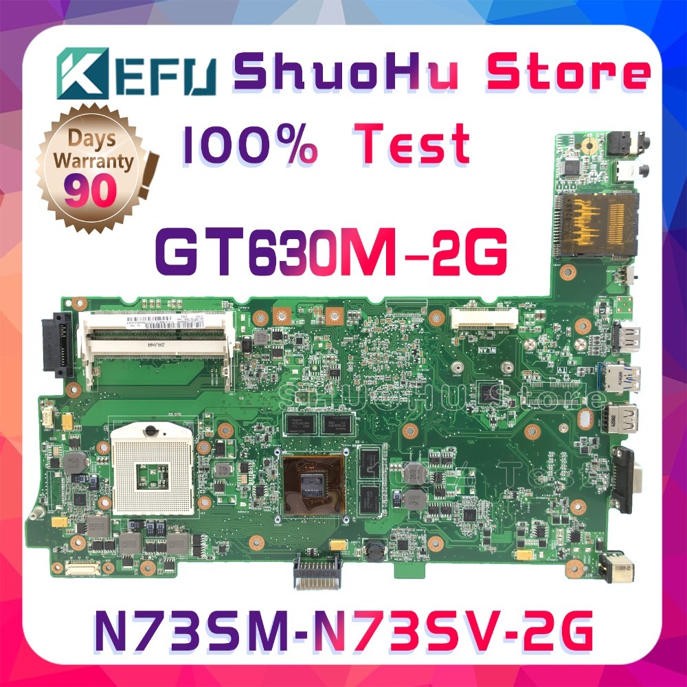 SHELI N73SV For ASUS N73S N73SM GT630M 2G Video n13p-gl2-a1 3RAM SLOT laptop motherboard tested 100% work original mainboard send i5 cpu n73sv laptop motherboard 8 memory gt 425m 1gb 3 ram slot for asus n73sv n73s n73sm motherboard mainboard test ok