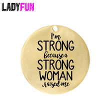 I am STRONG because WOMAN raised me Charm Stainless Steel Jewelry Tag Custom