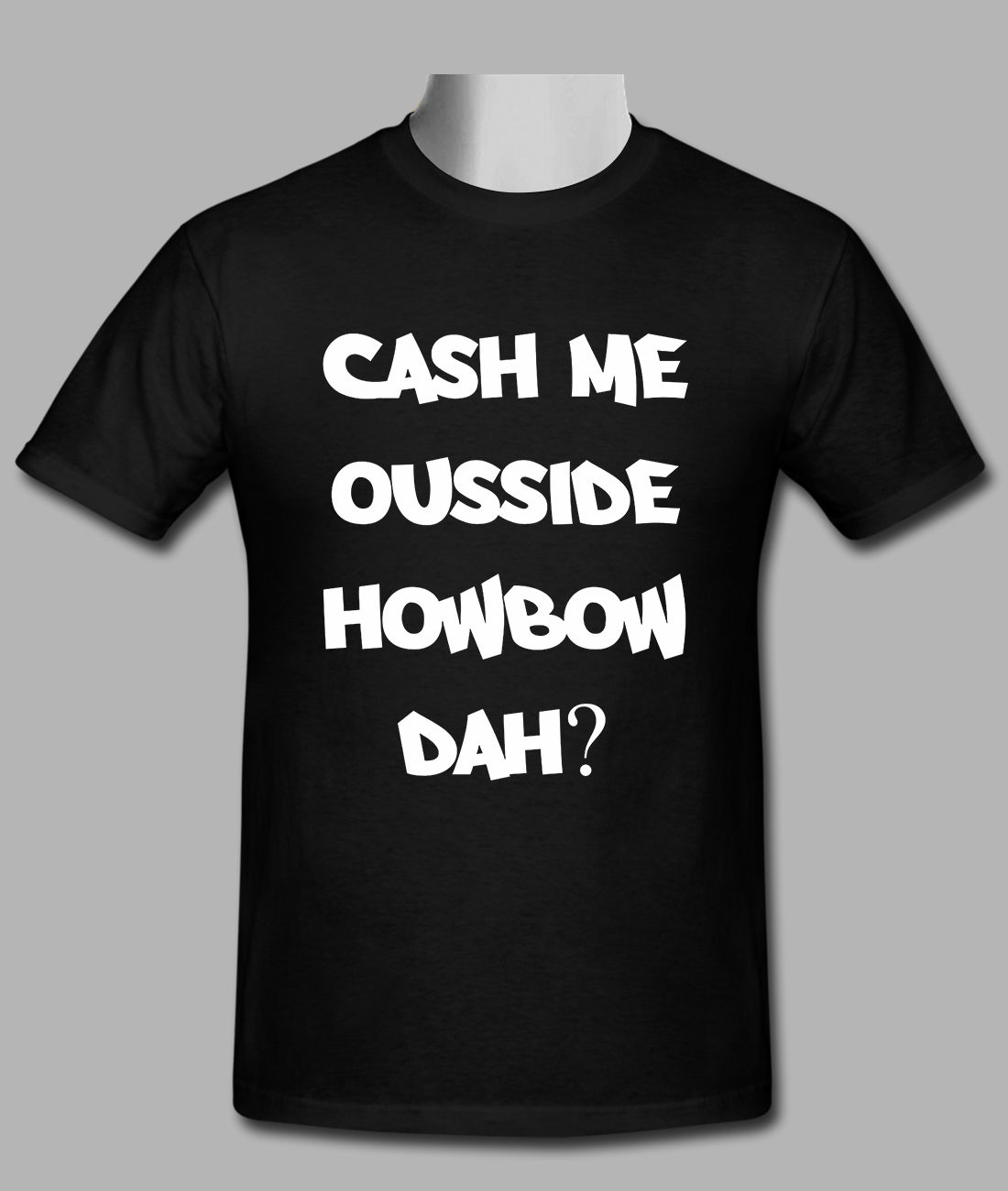 Shirt design gildan - T Shirt For Mens Online Cash Me Ousside Howbow Dah Custom Gildan 2017 Fashion Short Sleeve