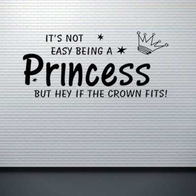 Diy Its Not Easy Being A Princess Quotes Wall Stickers Kids Rooms