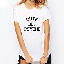 341c7b07 Summer Women Short Sleeve Cute But Psycho Black White Vogue Ladies T Shirt  Funny Tshirt Tee