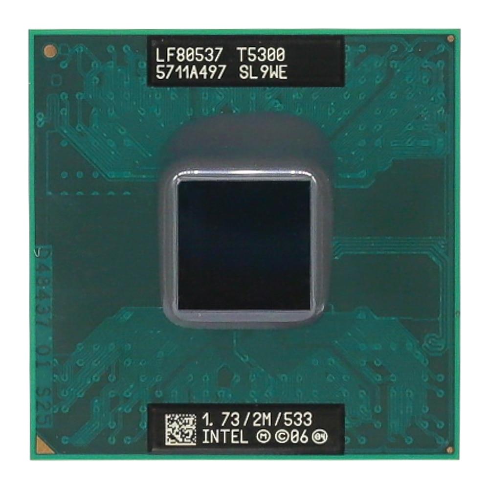 Lntel Core 2 Duo T5300 CPU (2M Cache/1.73GHz/533 MHz/Dual-Core)  Laptop Processor