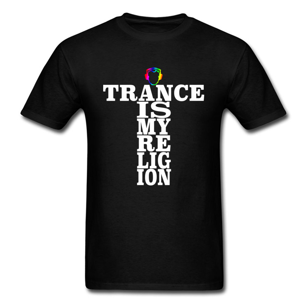 Trance Is My Religion Round Collar T Shirts Labor Day Personalized Tops Tees Short Sleeve Designer Cotton Fabric Tee-Shirts Men Trance Is My Religion black