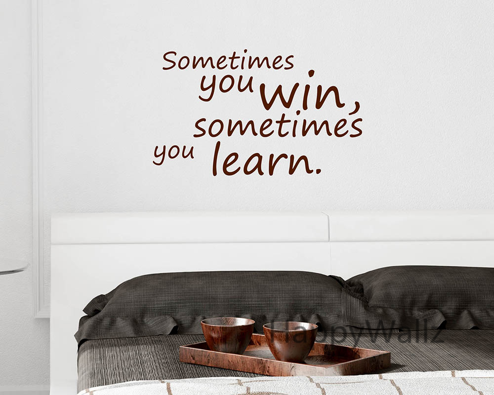 Motivational Quote Wall Sticker Sometimes You Win Sometimes You