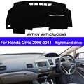 TAIJS Für Honda Civic 2006 2007 2008 2009 2010 2011 Rechtslenker Dash Matte Dashboard Abdeckung Sonne Schatten Teppich auto Auto Styling