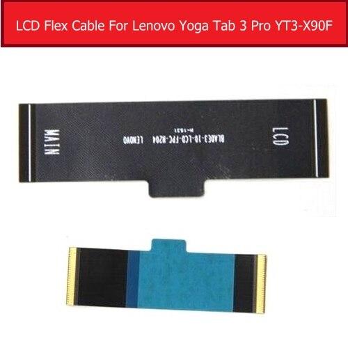 100% Véritable Écran lcd Flex Câble Pour Lenovo YOGA Tab 3 Pro X5-Z8500 YT3-X90F Carte Mère Écran lcd Flex Ruban Remplacement