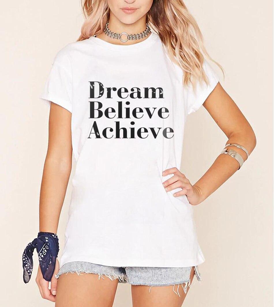 2017 summer fashion streetwear hiphop funny brand Women t shirt Dream believe achieve Print short sleeve cotton women tops tee