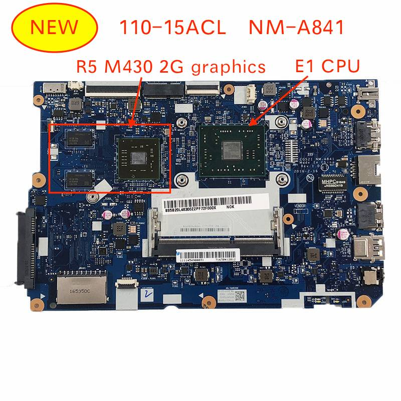 Original NM-A841 For Lenovo 110-15ACL Laptop Motherboard With AMD E1 CPU R5 M430 2G Graphics