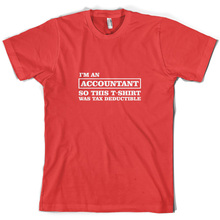 Im An Accountant So This T-Shirt Was Tax Deductible - Mens Print T Shirt Short Sleeve Hot Tops Tshirt Homme