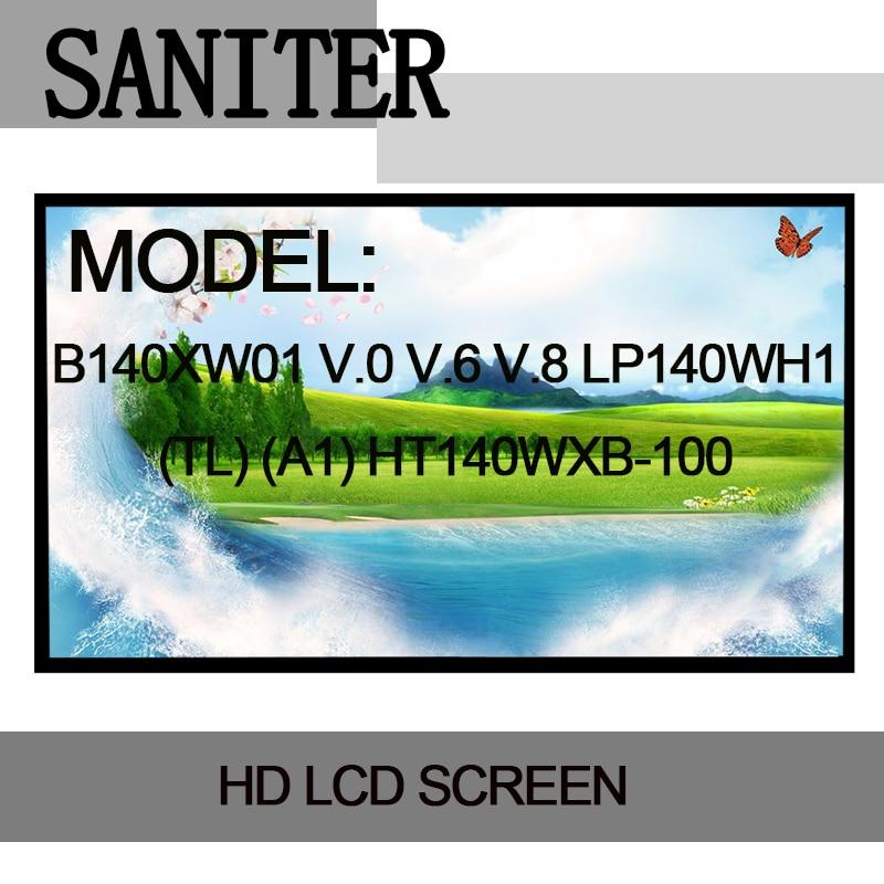 SANITER B140XW01 V.0 V.6 V.8 LP140WH1 (TL) (A1) HT140WXB-100 LP140WH4 LTN140AT26 N140BGE-L23 LTN140AT02 Laptop LCD Screen tested 14 0 laptop led lcd screen hsd140phw1 ht140wxb hb140wx1 n140b6 l02 l01 l08 lp140wh4 n140bge l11 12 21 22 23 bt140gw01