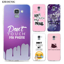 Transparent Soft Silicone Phone Case dont touch my phone For Samsung Galaxy j8 j7 j6 j5 j4 j3 Plus 2018 2017 Prime
