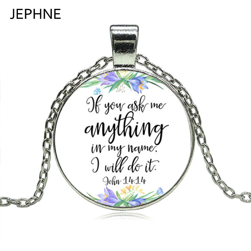 JEPHNE Faith Jewelry If you ask me anything in My name I will do it John 14:14 Bible Verse Necklace Flower Charm Cabocon Pendant