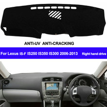 Taijs untuk Lexus IS-F IS250 IS350 IS300 2006-2009 2010 2011 2012 2013 Tangan Kanan Drive Dash Mat Dashboard cover Berjemur Shade Karpet(China)