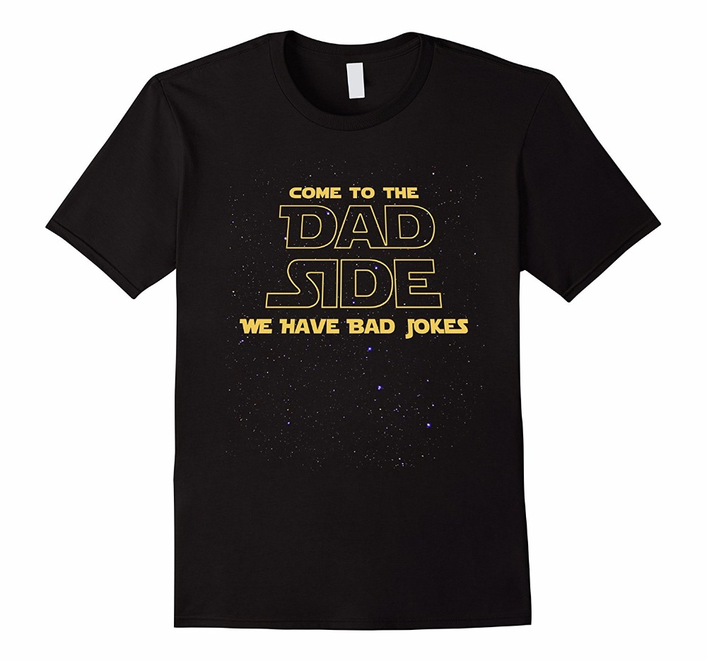 T Shirt Design Shop Graphic O-Neck Come To The Dad Side T-Shirt Bad Jokes Fathers Day 2018 Short-Sleeve Mens T Shirts