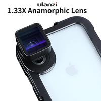 phone screen In Stock Ulanzi Anamorphic Lens For Mobile Phone 1.33X Wide Screen Video Widescreen Slr Movie Mobile Phone Lens Universal (4)