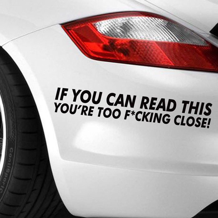 Car Stickers IF YOU CAN READ THIS YOURE TOO F CLOSE Silhouette Decor Motorcycle sticker in Car Stickers from Automobiles Motorcycles