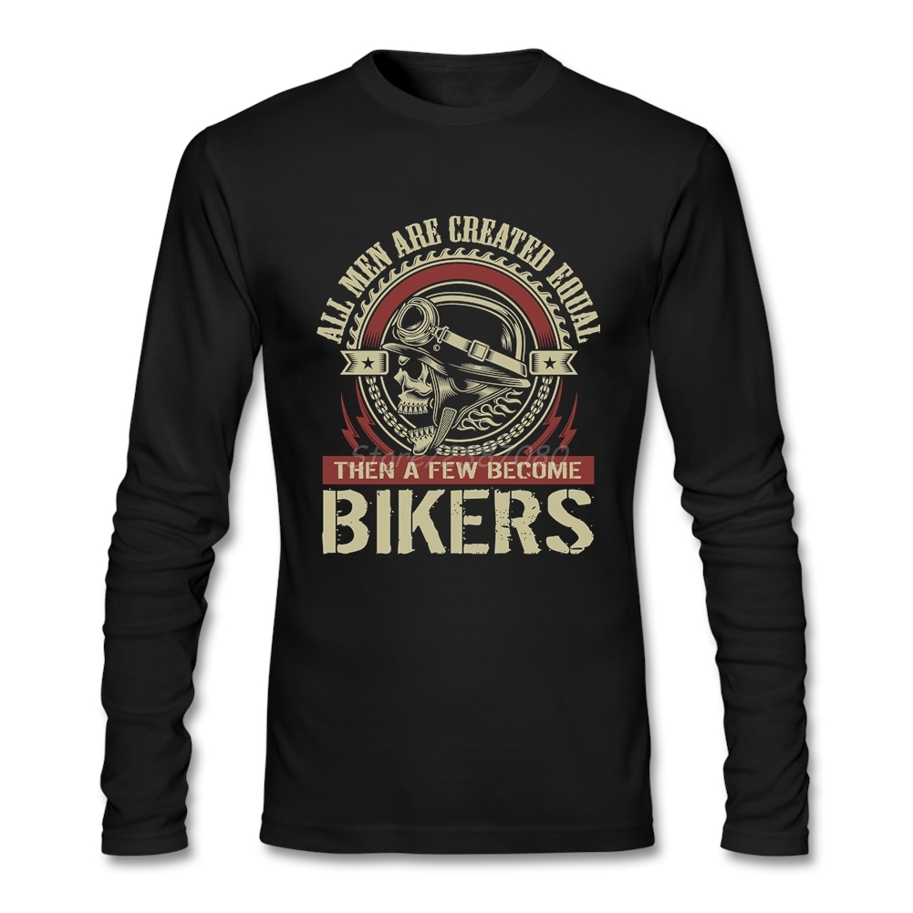Hiphop All Men Are Created Equal Then A Few Become Bikers   T     Shirt   Vegan   T  -  shirts   Cotton Long Sleeve Custom Mens   T     Shirts