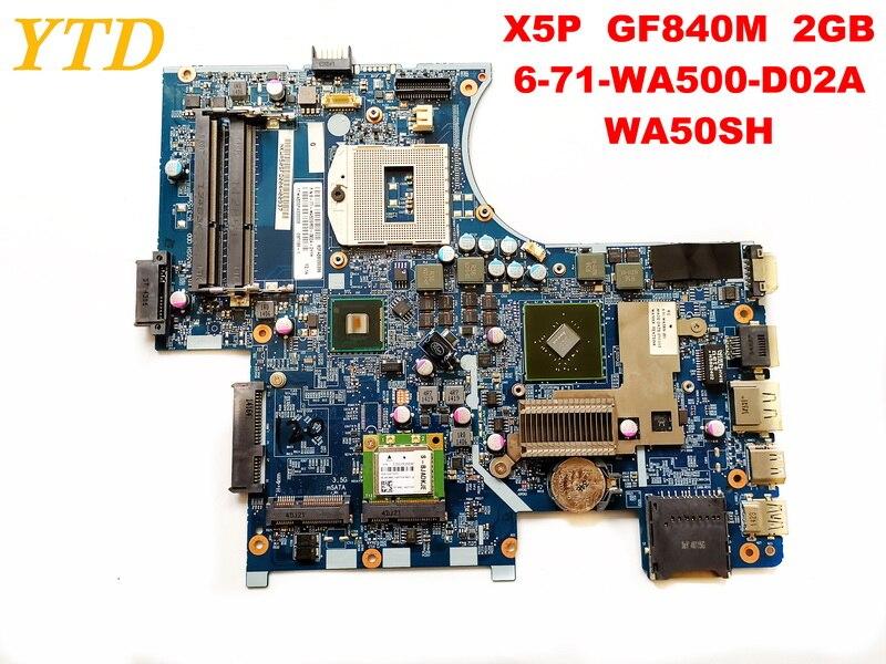 Original pour Hasee X5P ordinateur portable carte mère X5P GF840M 2 GB 6-71-WA500-D02A WA50SH testé bonne livraison gratuite