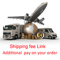 Shipping fee Additional pay on your order
