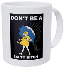 11 Ounces Don't Be A Salty Bitch Mug
