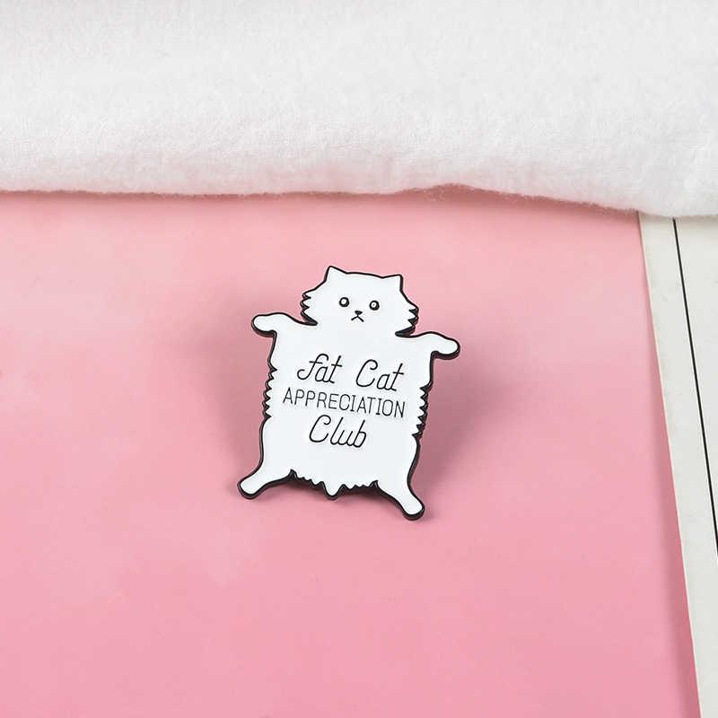 Faul Fett Weiße Katze Flüssigkeit Druck Emaille Pins Frauen Brosche Denim Jacken Revers Pin Dekoration Abzeichen Mode Schmuck Geschenk