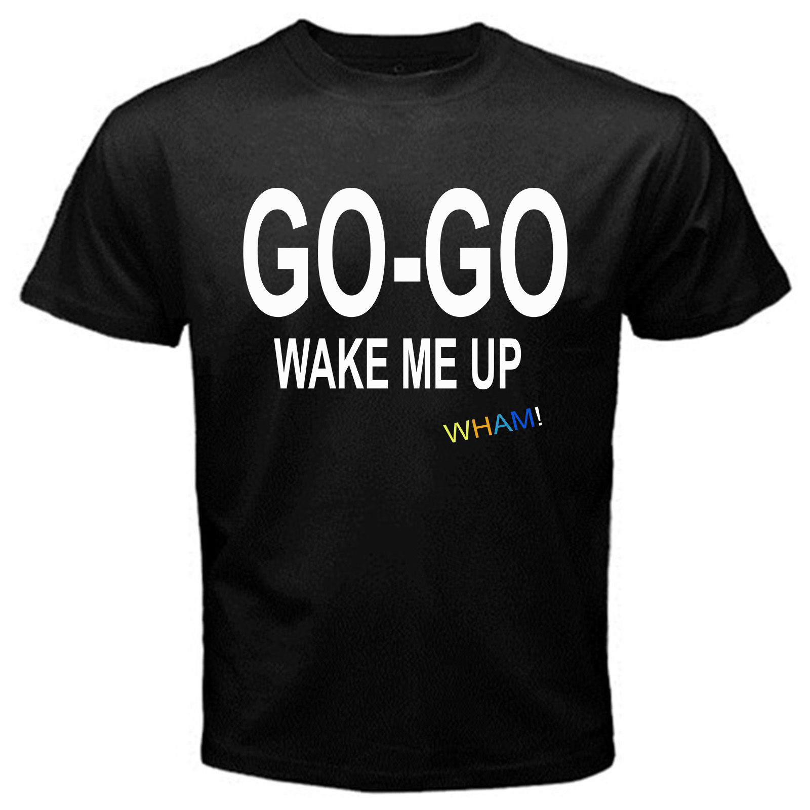 WHAM! wake me up before you go-go vintage music george michael T-Shirt Black ...