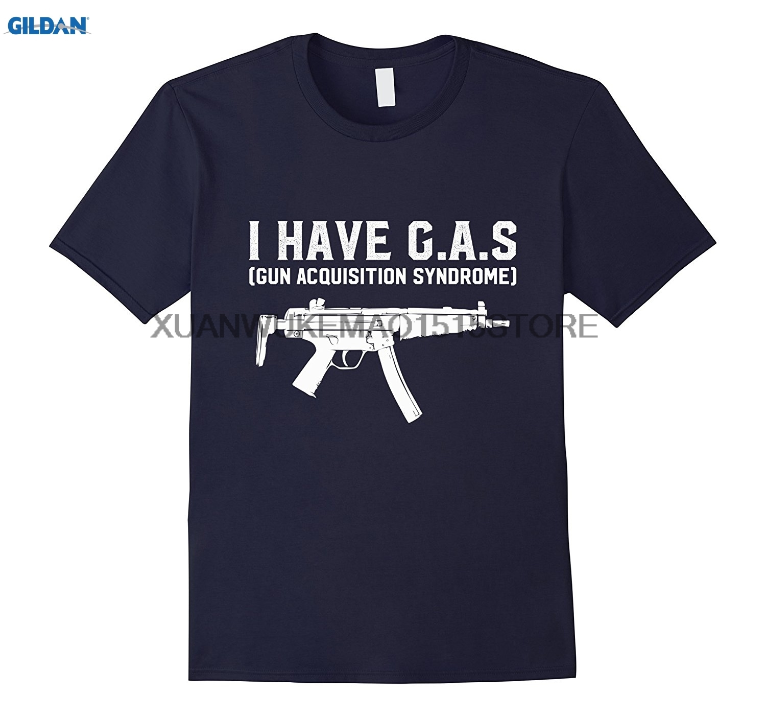 GILDAN 100% cotton O-neck printed T-shirt I Have GAS Gun Acquisition Syndrome Funny Pro Weapon T-Shirt