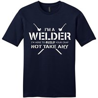 Make Custom T Shirts Regular Welder Gift Here To Build Your Crap Not Take Any Men