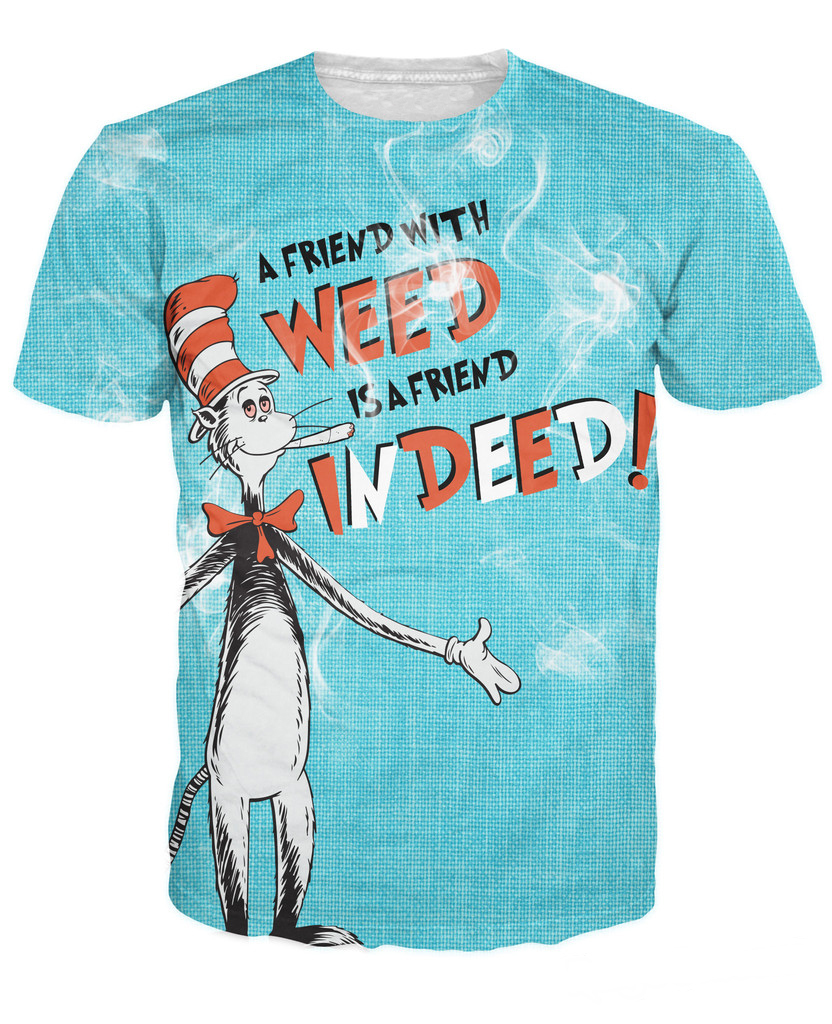A Friend with Weed Indeed T-Shirt Cartoon Character Dr.Suess Cat t shirt Dr. Seuss The Cat in the Hat Sexy Women Men S-5XL R772