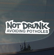 Not Drunk Avoiding Pot Holes Vinyl Decal Car JDM Drift Euro Stance Low
