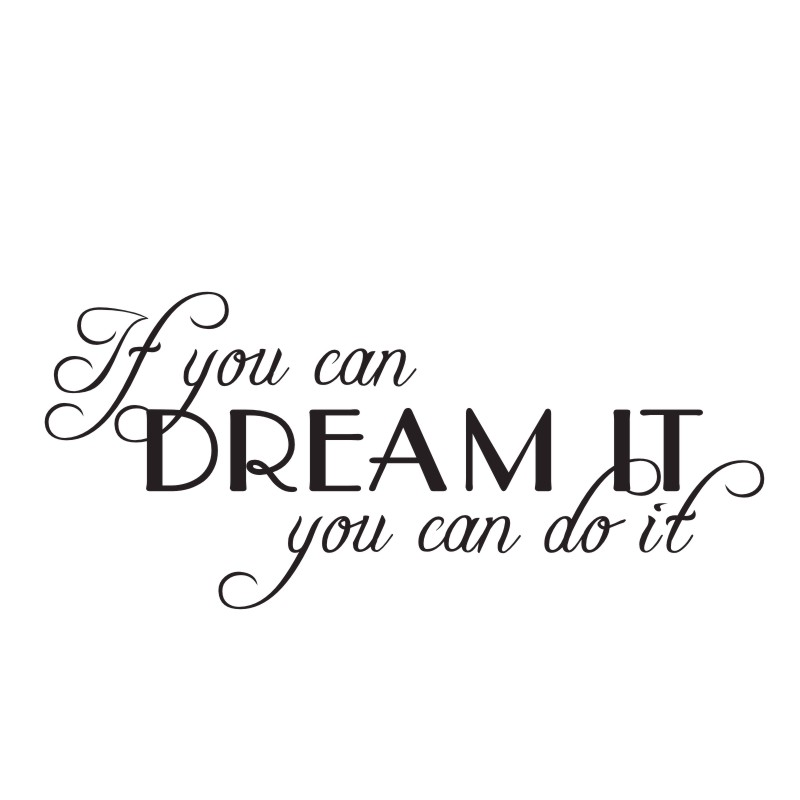 If You Can Dream It You Can Do It Quotes And Sayings Baby Wall Extraordinary Quotes You Can Do It