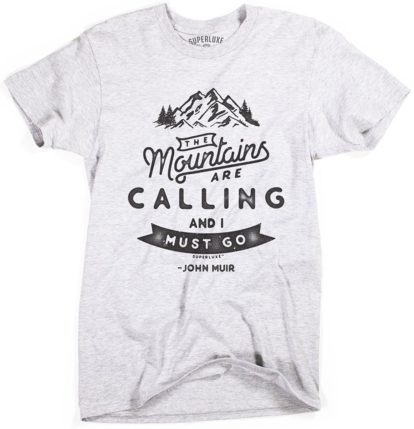 Superluxe&Trade; Mens The Mountains Are Calling and I Must Go John Muir T-Shirt T Shirts Casual Brand Clothing Cotton